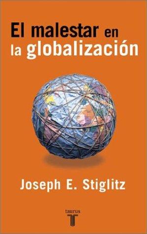 El Malestar En La Globalizacion (Spanish Edition): Stiglitz, Joseph E.