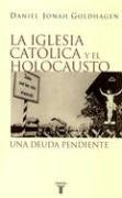 9789505118229: La Iglesia Catolica y el Holocausto: Una Deuda Pendiente