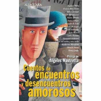 Cuentos de Encuentros y Desencuentros Amorosos (Spanish Edition): Mastretta, Angeles