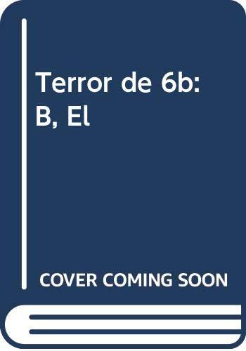 9789505119097: Terror de 6b: B, El (Spanish Edition)