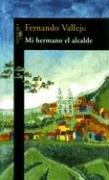 9789505119301: Mi Hermano El Alcalde (Spanish Edition)
