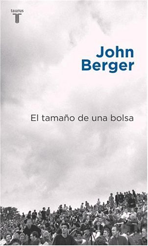 El Tamano de Una Bolsa (Spanish Edition) (9505119666) by Berger, John