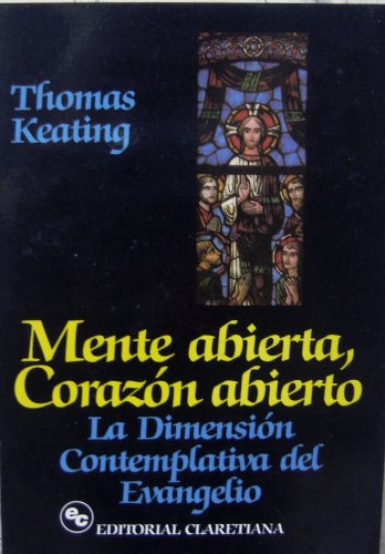 Mente Abierta, Corazon Abierto / La Dimension: Thomas Keating