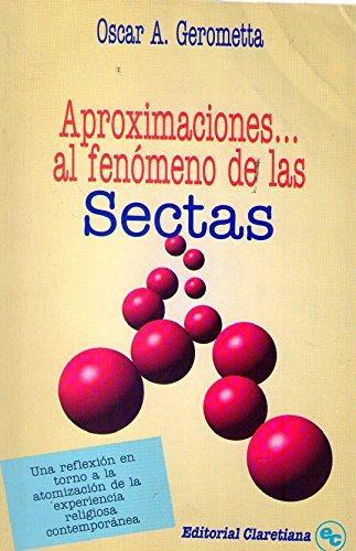 9789505122738: APROXIMACIONES AL FENOMENO DE LAS SECTAS. Una reflexión en torno a la atomización de la experiencia religiosa contemporánea