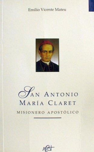 9789505123162: San Antonio Maria Claret - Misionero Apostolico (Spanish Edition)