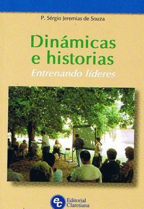 DINAMICAS E HISTORIAS - Entrenando líderes: DE SOUZA,SERGIO JEREMIAS