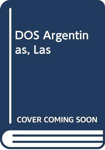 9789505144310: DOS Argentinas, Las (Spanish Edition)