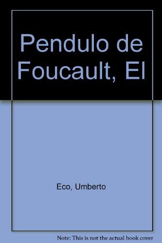 9789505150373: Pendulo de Foucault, El
