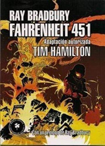 FAHRENHEIT 451 (NOVELA GRAFICA). ADAPTACION AUTORIZADA DE TIM HAMILTON CON UN PROLOGO DE RAY ...