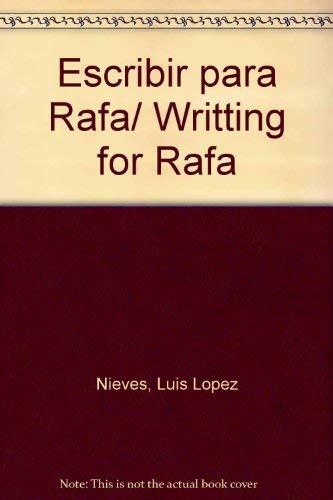 Escribir para Rafa/ Writting for Rafa (Spanish Edition) - Nieves, Luis Lopez