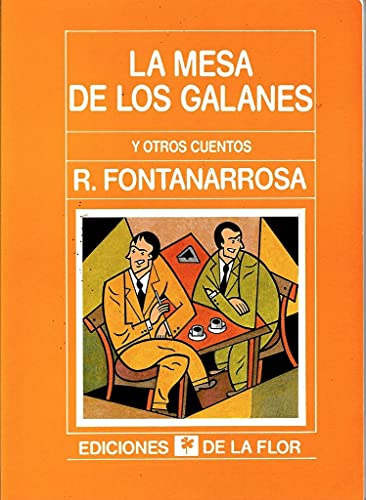 La Mesa De Los Galanes y otros cuentos/ The Table of the Handsome Young Men and Other Stories ...