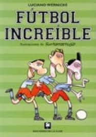 9789505151820: Futbol increible/ Incredible Soccer