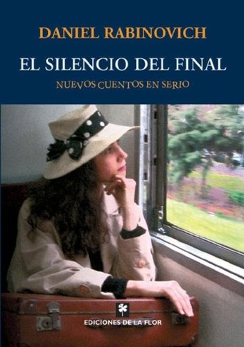 9789505151943: El silencio del final/Silence of the End