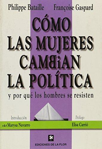 9789505152537: Como las mujeres cambian la politica...y porque los hombres se resisten / How women change politics ... and Why men are resist (Spanish Edition)