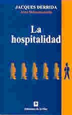 La Hospitalidad/ The Hospitality (Spanish Edition) (9505152558) by Derrida, Jacques; Dufourmantelle, Anne; Segoviano, Mirta