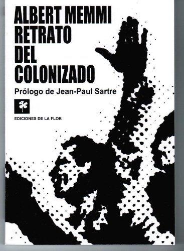 Retrato del colonizado / Colonized Portrait (Spanish Edition) (9505153015) by Memmi, Albert