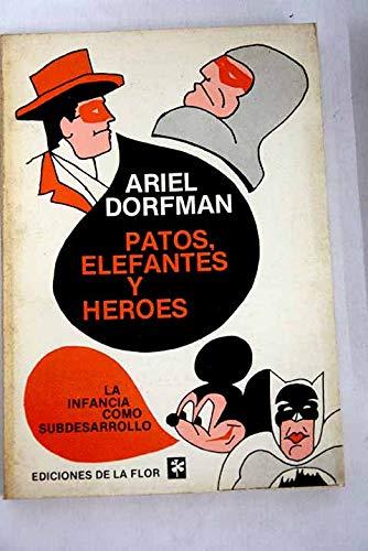 Patos, Elefantes Y Heroes (9505153031) by Dorfman, Ariel