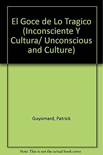 El goce de lo tragico.: Antigona, Lacan y el deseo del analista (950515397X) by Guyomard, Patrick