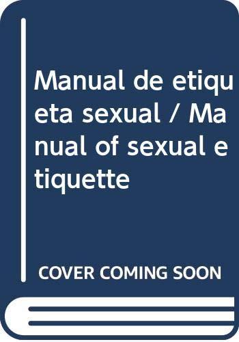 Manual de etiqueta sexual / Manual of: Carey, Tom