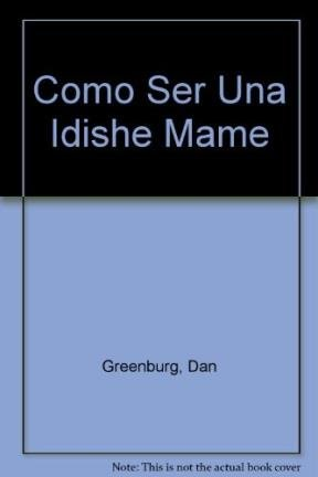 9789505155453: Como ser una Idishe-mame/ How to be a Jewish Mother?