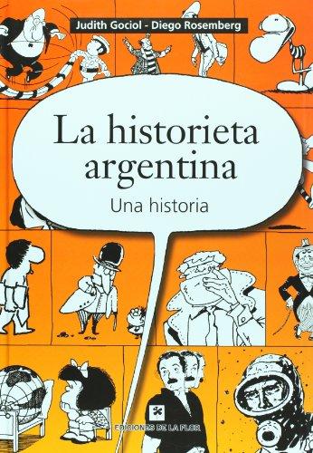 La historieta argentina. Una historia / The: Judith Gociol, Diego