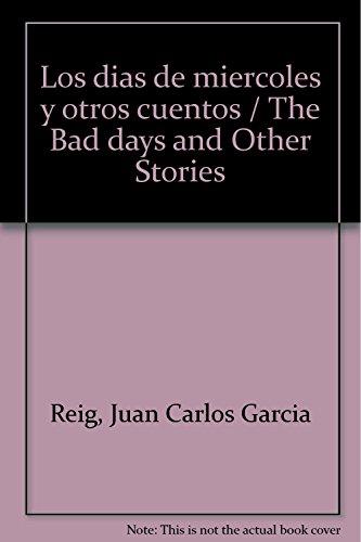 Los dias de miercoles y otros cuentos: Reig, Juan Carlos