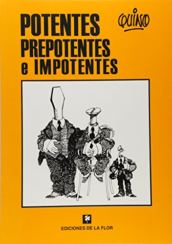 9789505156672: Potentes, prepotentes e imponentes / Potent, Arrogant and Overpowering (Spanish Edition)