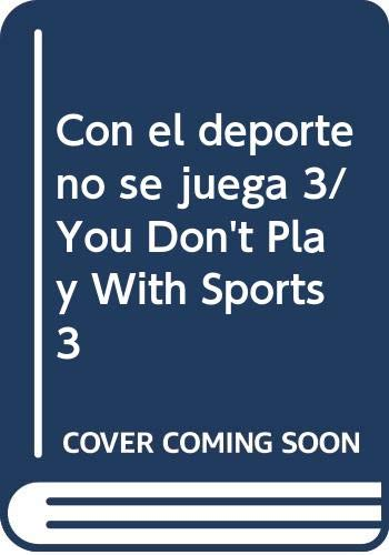 9789505157044: Con el deporte no se juega 3/ You Don't Play With Sports 3
