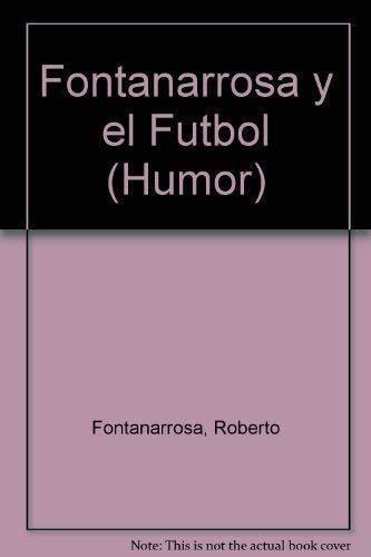 9789505157365: Fontanarrosa y el futbol