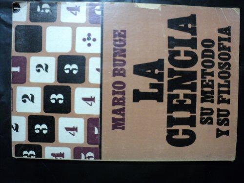 9789505160716: La Ciencia, Su Metodo y Su Filosofia (Spanish Edition)