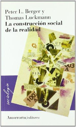 La Construccion Social de La Realidad (Paperback): Luckmann Berger