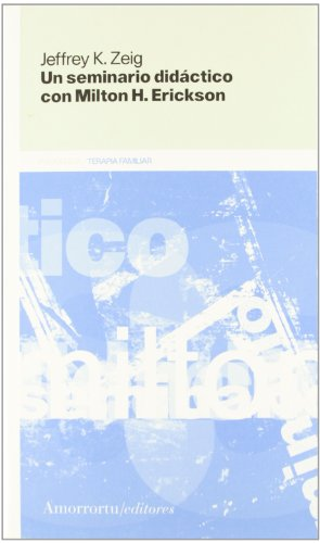 9789505180714: Un Seminario Didactico Con Milton H. Erickson (Spanish Edition)