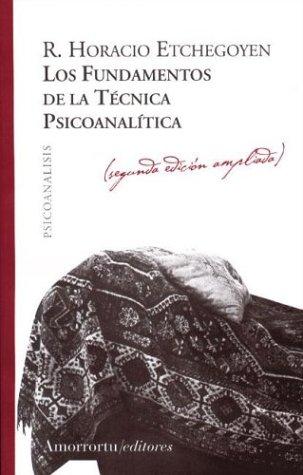 9789505180981: Los Fundamentos de La Tecnica Psicoanalitica (Spanish Edition)