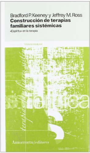 Construcción de terapias familiares sistémicas (Paperback): Bradford Keeney