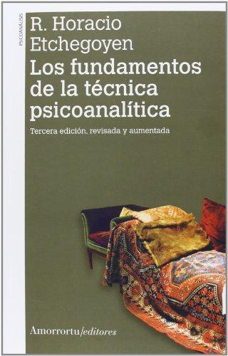 9789505181476: Los fundamentos de la técnica psicoanalítica (2A ED)