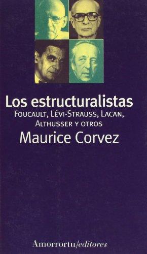 ESTRUCTURALISTAS: Foucault, Lévi-Strauss, Lacan, Althusser y otros: CORVEZ, MAURICE