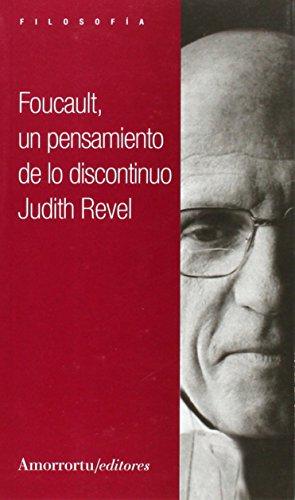 FOUCAULT, UN PENSAMIENTO DE LO DISCONTINUO: JUDITH REVEL