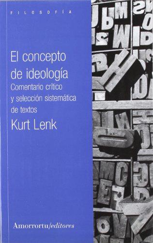 9789505183784: El concepto de ideología: Comentario crítico y selección sistemática de textos (Filosofía)