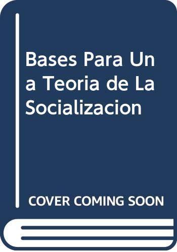 9789505184347: Bases Para Una Teoria de La Socializacion