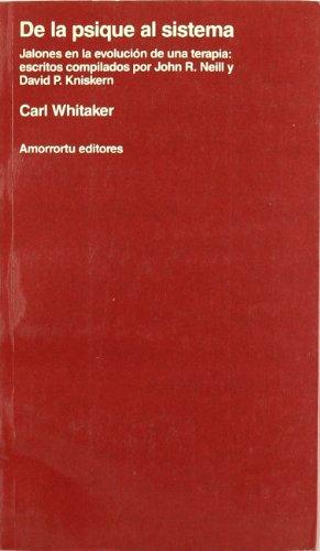 9789505185177: De la psique al sistema. Jalones en la evolucion de una terapia: escritos compilados por John R. Neill y David P. Kniskern
