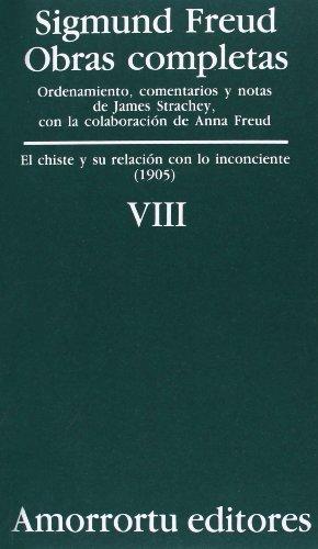 9789505185849: Obras Completas. Vol. VIII: El Chiste Y Su Relación Con Lo Inconciente (1905) (Obras Completas de Sigmund Freud)