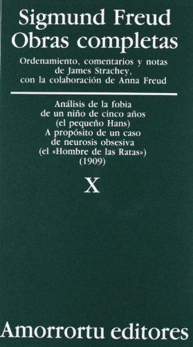 9789505185863: Obras Completas. Vol. X: Análisis De La Fobia De Un Niño De Cinco Años (El Pequeño Hans) Y A Propósito De Un Caso De Neurosis Obsesiva (El Hombre De Las Ratas) (Obras Completas de Sigmund Freud)