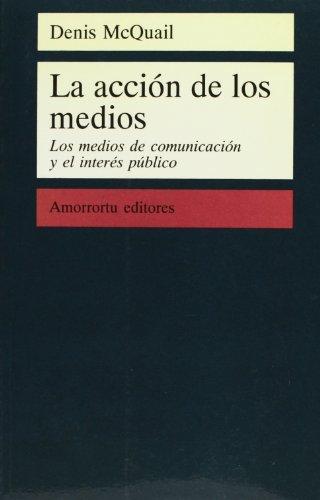 9789505186501: La acción de los medios (Comunicación, cultura y medios)