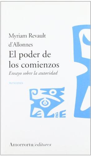 EL PODER DE LOS COMIENZOS: Ensayo sobre la autoridad: REVAULT D'ALLONNES, MYRIAM