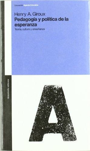 9789505188291: Pedagogia y Politica de la Esperanza: Teoria, Cultura y Ensenanza (Spanish Edition)