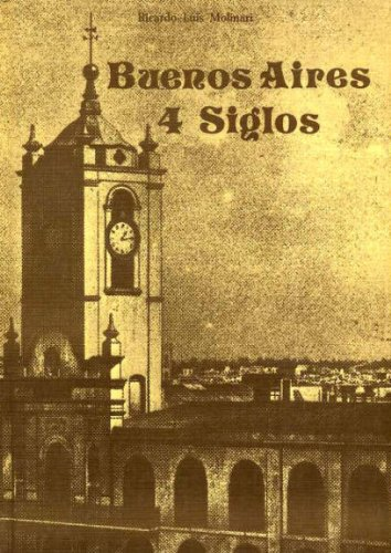 9789505210046: Buenos Aires 4 Siglos (Spanish Edition)