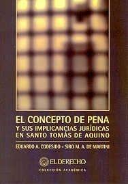 EL CONCEPTO DE PENA Y SUS IMPLICACIONES JURIDICAS EN SANTO TOMAS DE AQUINO: CODESIDO, E.; DE ...