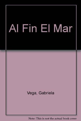 Al Fin El Mar (Spanish Edition): Vega, Gabriela