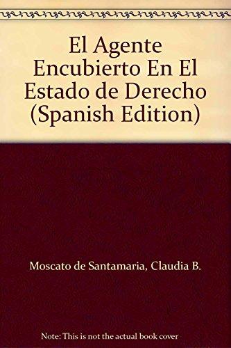 9789505273164: El Agente Encubierto En El Estado de Derecho (Spanish Edition)
