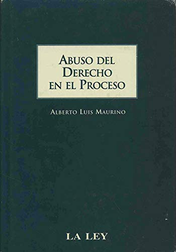 9789505274659: The Abuso del Derecho En El Proceso (Spanish Edition)